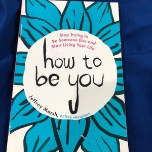 How to be you by Jeffrey Marsh